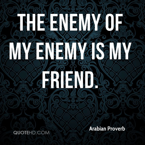 Image result for the enemy of my enemy is my friend