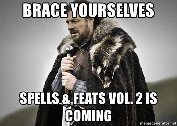 brace-yourselves-spells-feats-vol-2-is-coming